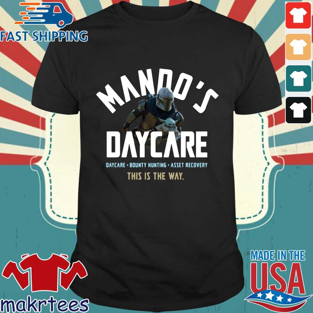 The Mandalorian and Baby Yoda mando's daycare this is the way shirt