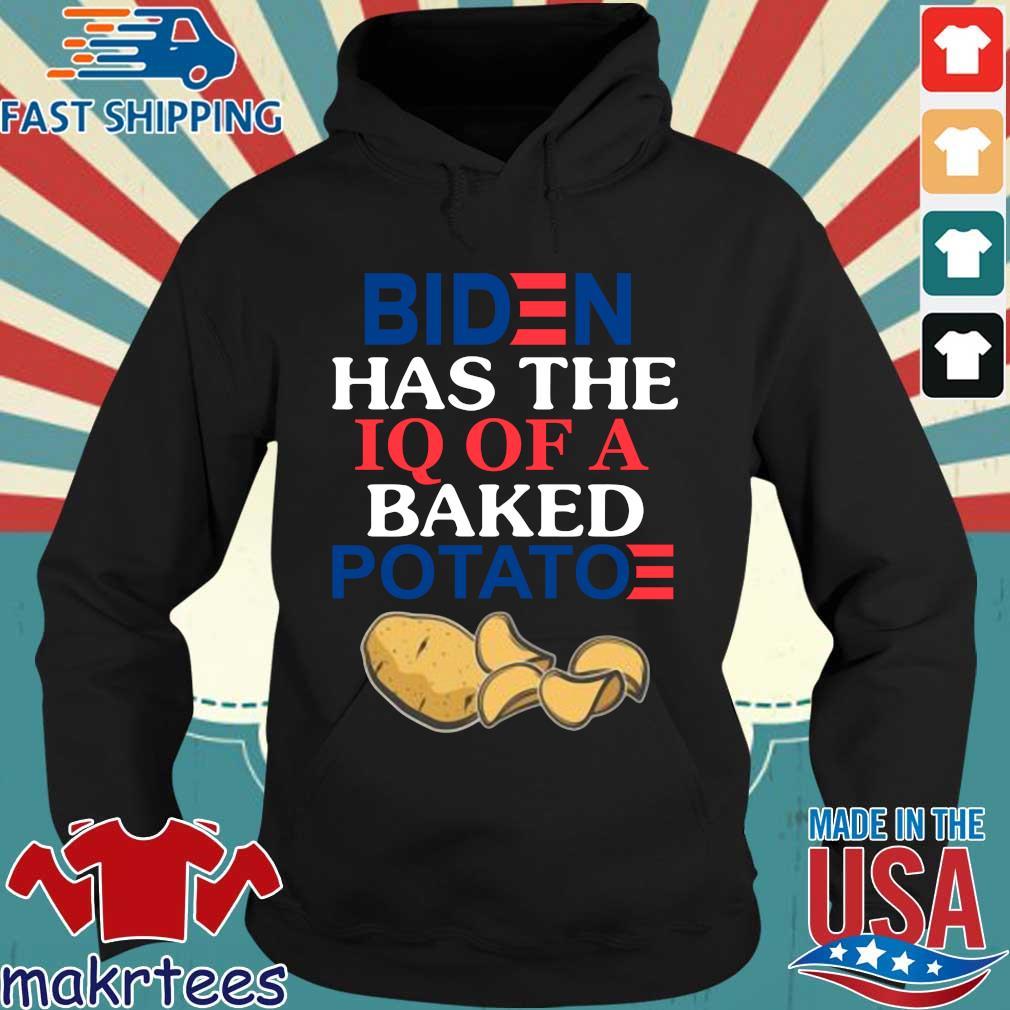 Biden has the iq of a baked potato s Hoodie den
