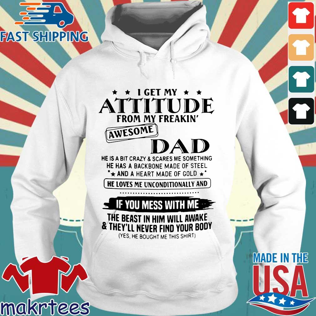 I get my attitude from my freakin' awesome dad he is a bit crazy and scares Me something s Hoodie trang