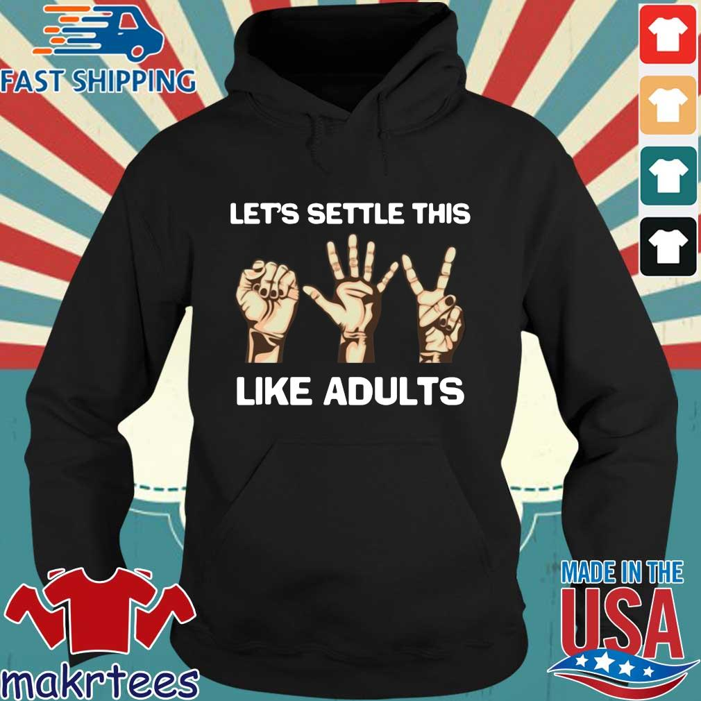 Let's settle this like adults s Hoodie den