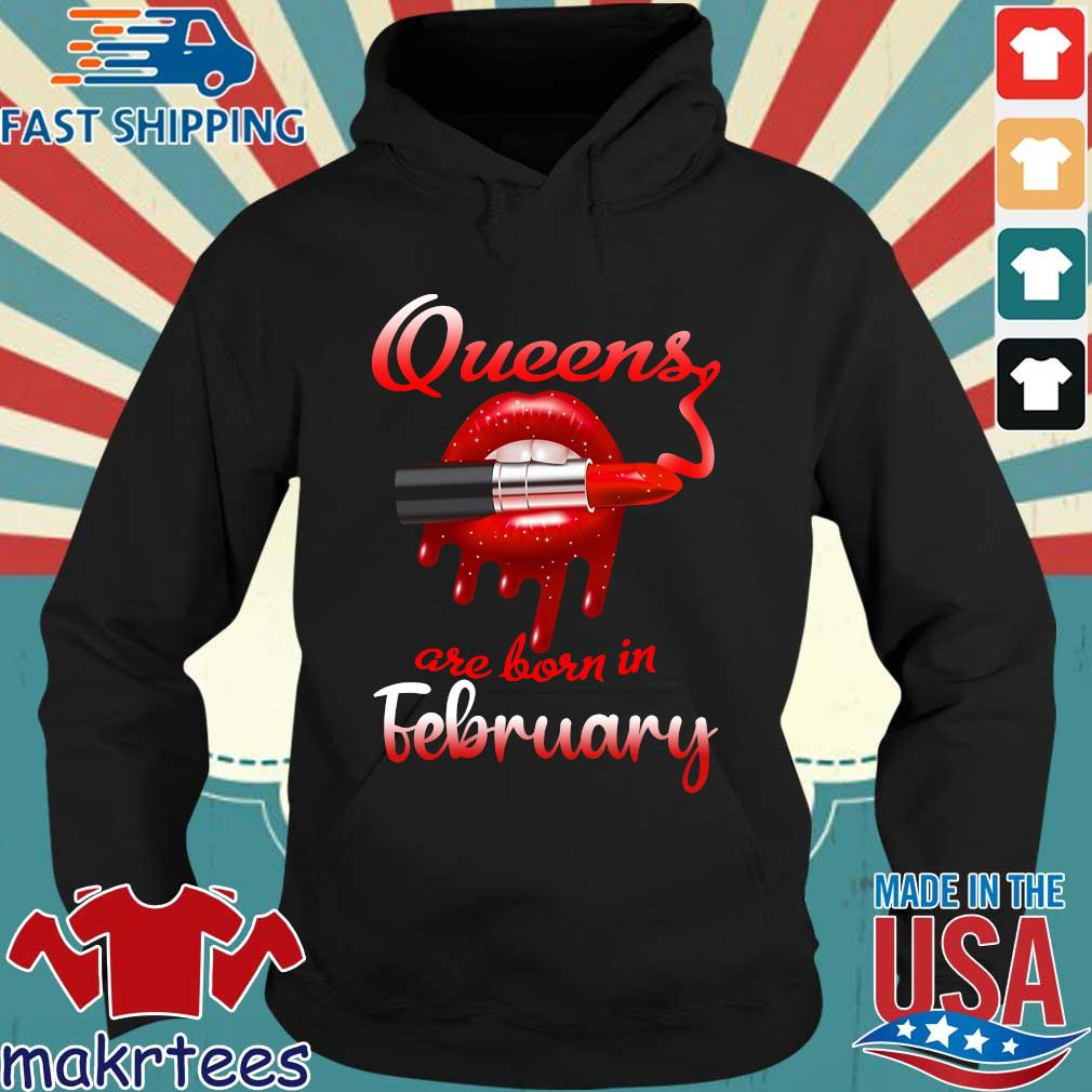 Lips Queens are born in February s Hoodie den