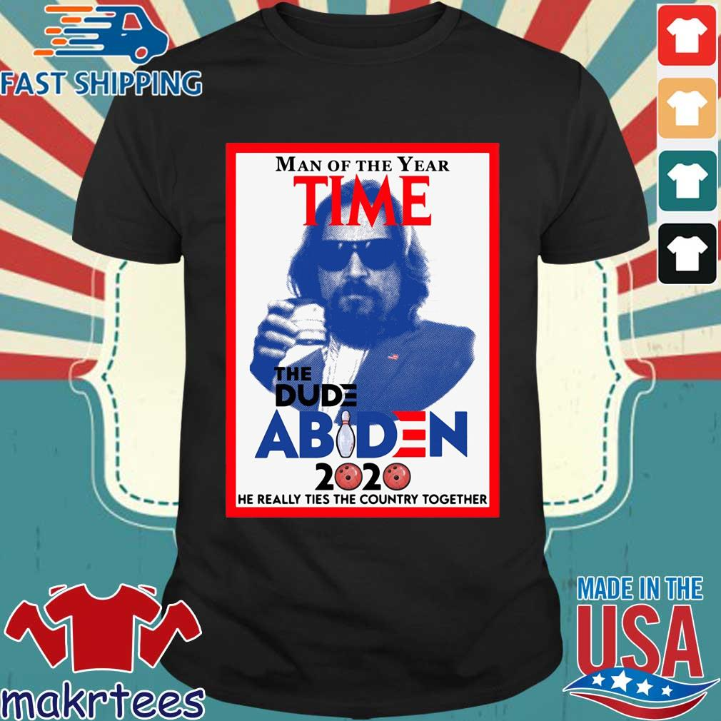 Man of the year time the dude Abiden 2020 he really tied the country together shirt