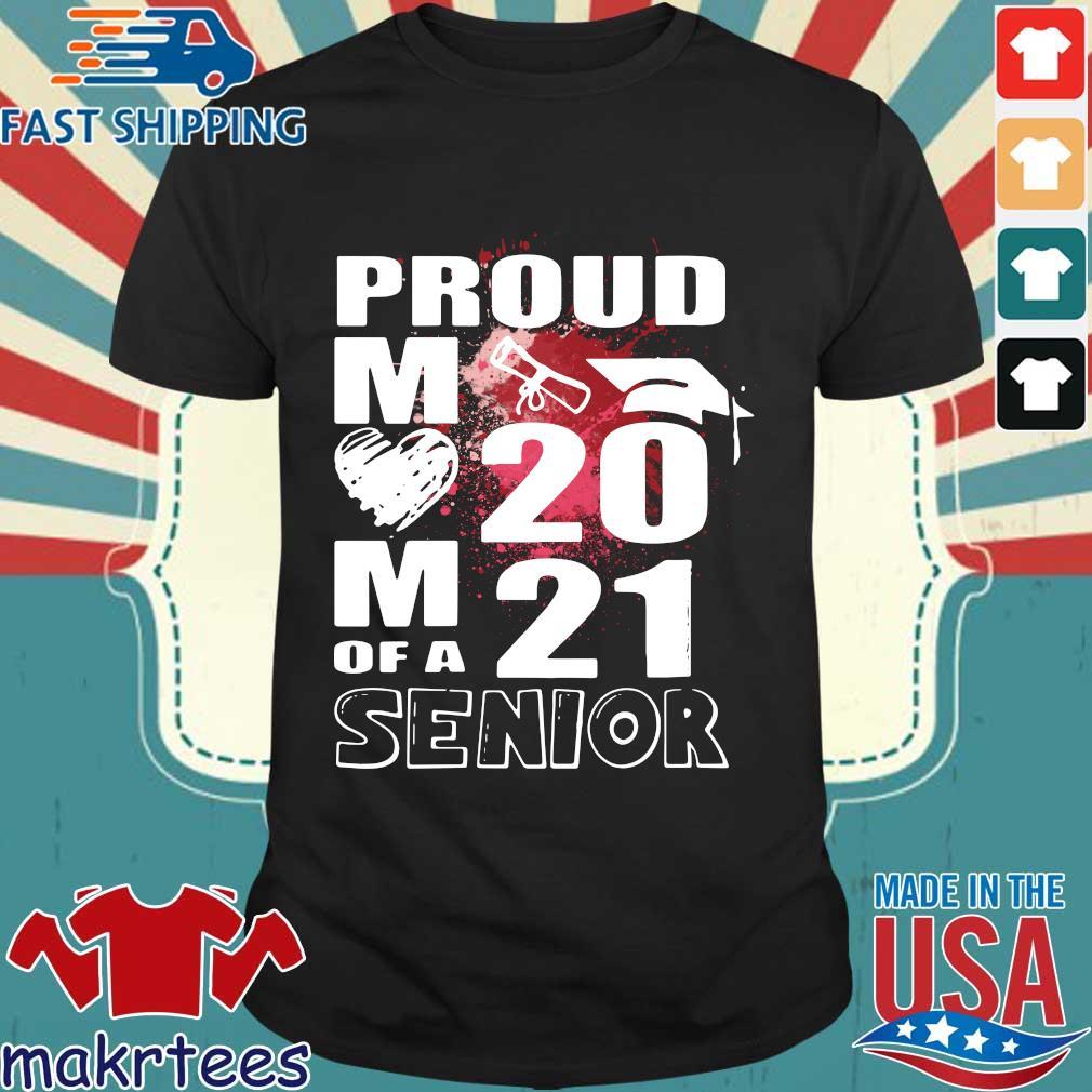 Proud mom of a 2021 senior shirt