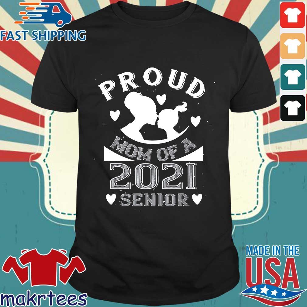 Proud mom of a 2021 senior shirts