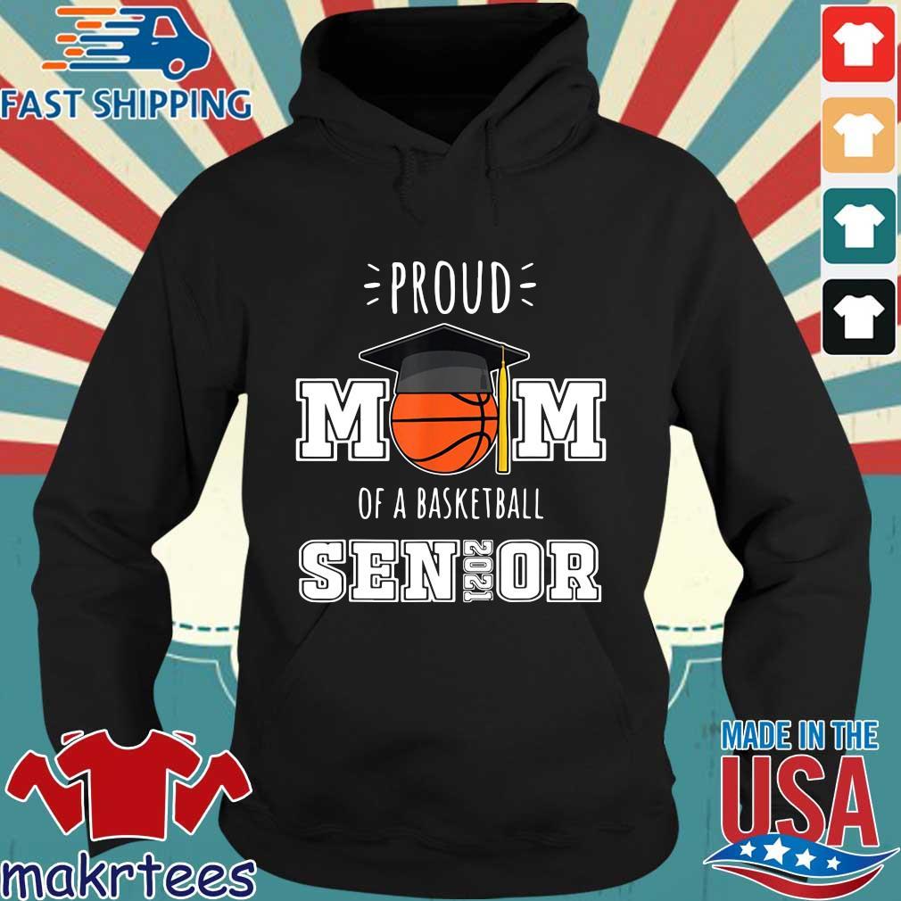 Proud mom of a basketball senior 2021 s Hoodie den
