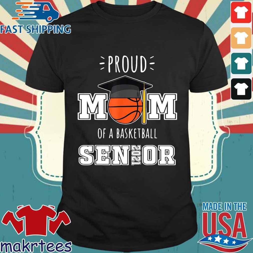 Proud mom of a basketball senior 2021 shirt
