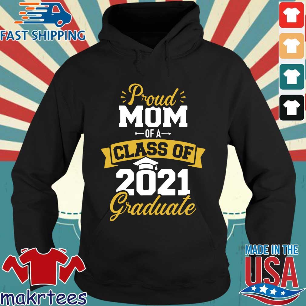Proud mom of a class of 2021 graduate s Hoodie den