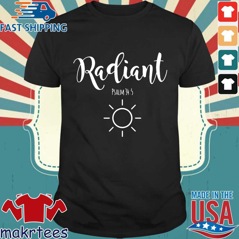 Radiant psalm 34 5 sun shirt