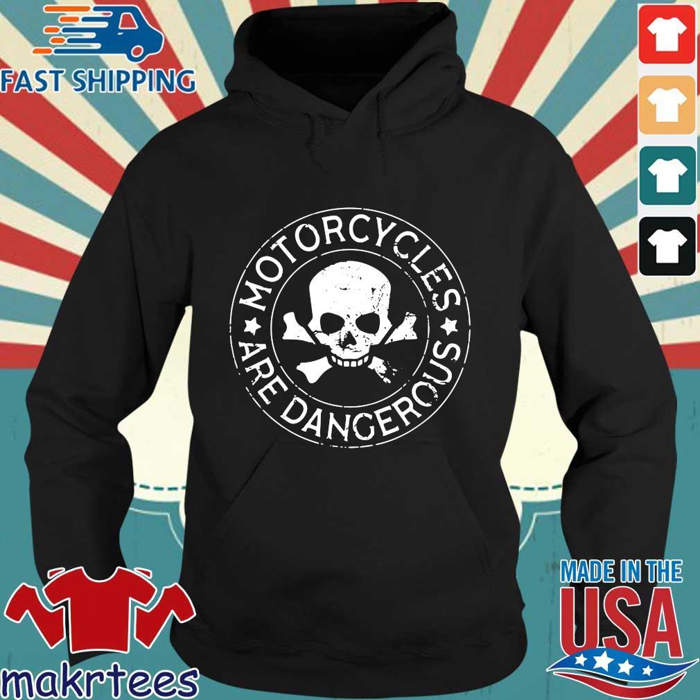 Skull motorcycles are dangerous s Hoodie den