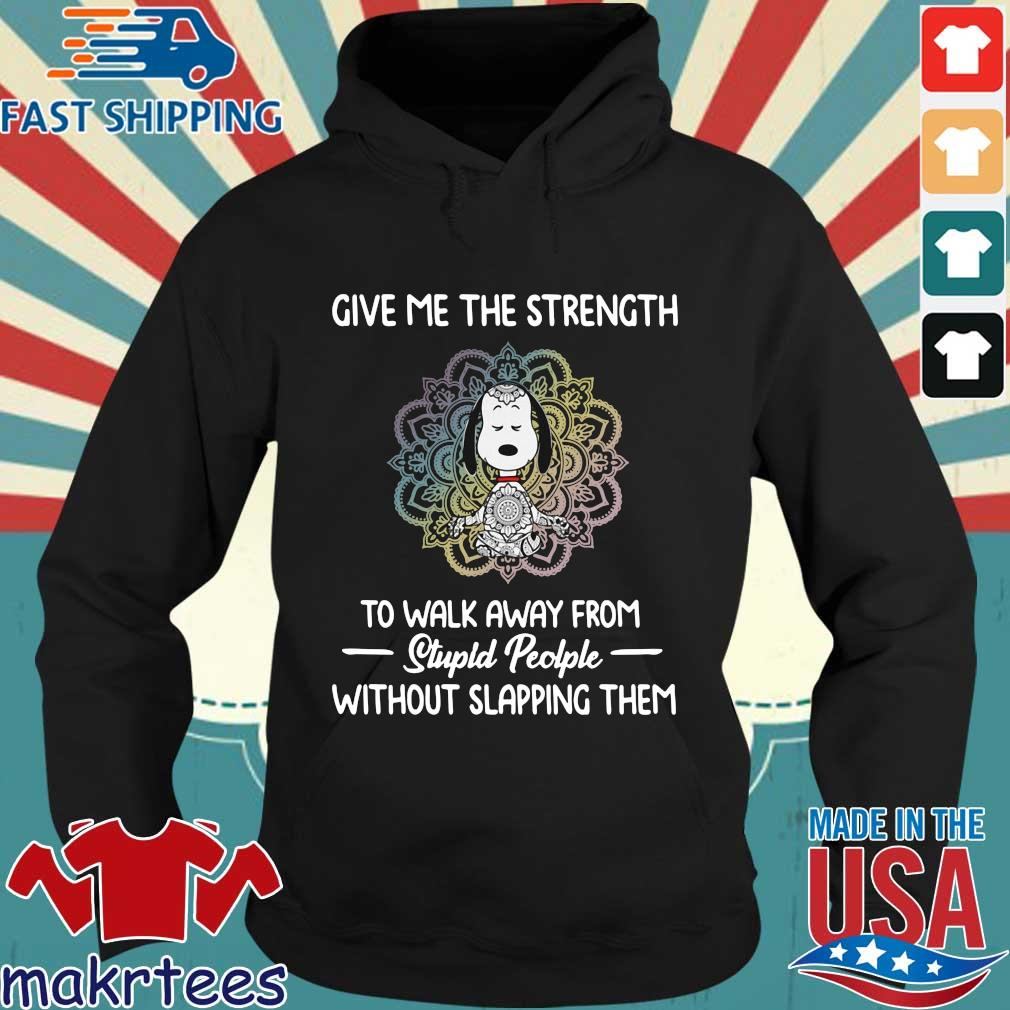 Snoopy yoga give Me the strength to walk away from stupid people without slapping them s Hoodie den