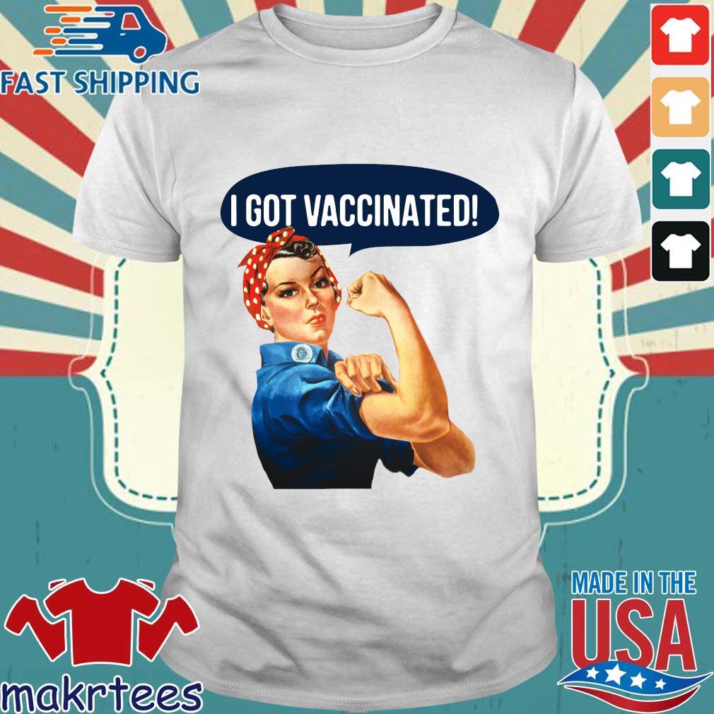 Strong girl I got vaccinated shirt