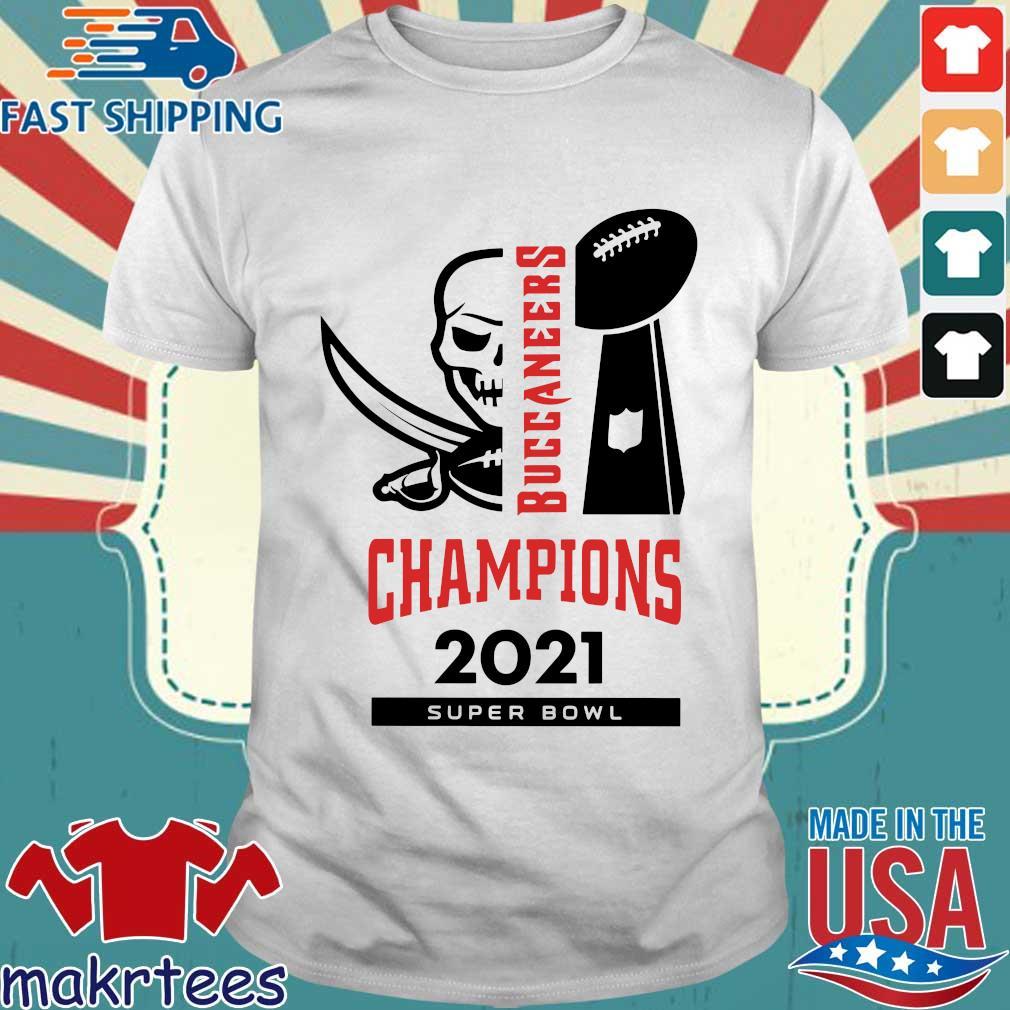 Tampa Bay Buccaneers Champions 2021 super bowl shirt