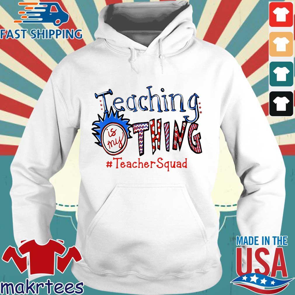 Teaching is my thing #TeacherSquad s Hoodie trang