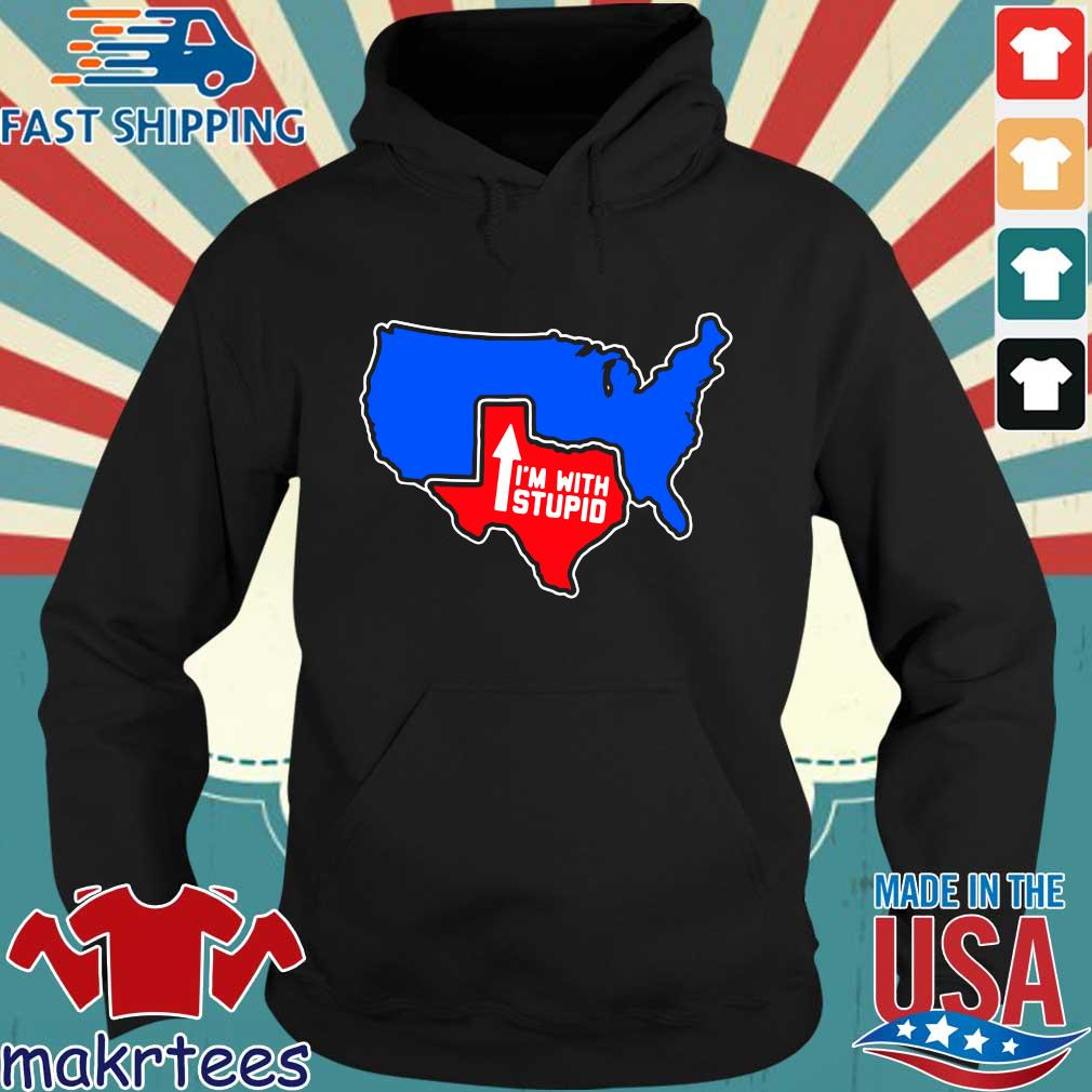 Texas I'm with stupid s Hoodie den