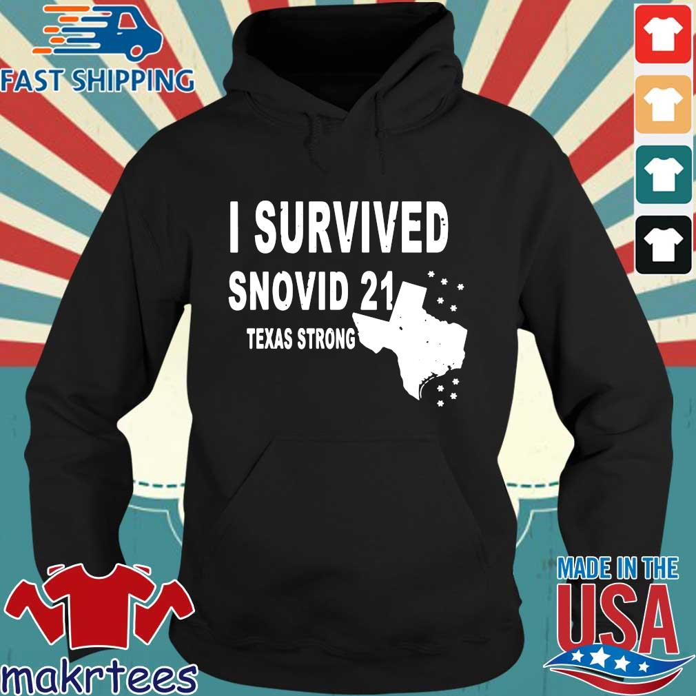 Texas strong I survived snovid 21 s Hoodie den