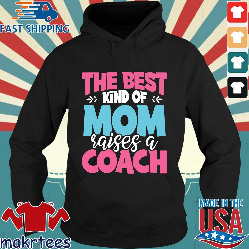 The best kind of mom raises a coach s Hoodie den