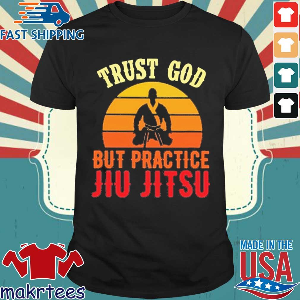 Trust god but practice jiu jitsu vintage sunset shirt