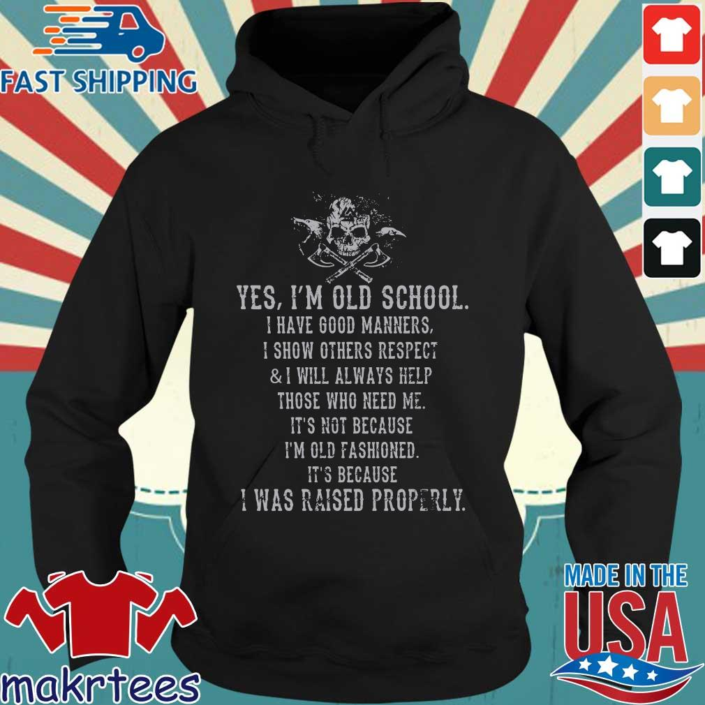 Viking yes I'm old school I have good manners I show others respect and I will always help those who need Me s Hoodie den