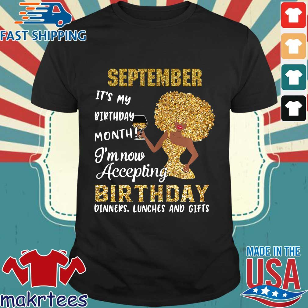 Woman september it's my birthday month I'm now accepting birthday shirt