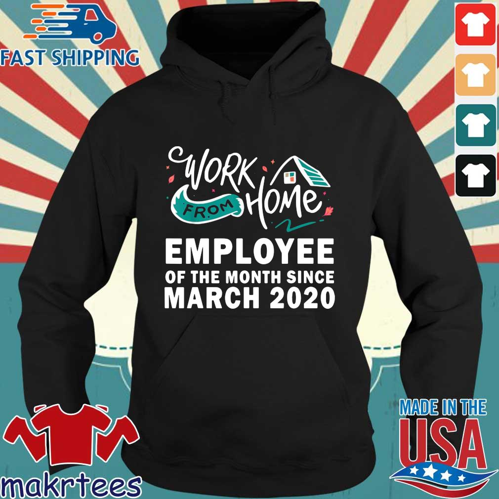 Work from home employee of the month since march 2021 s Hoodie den