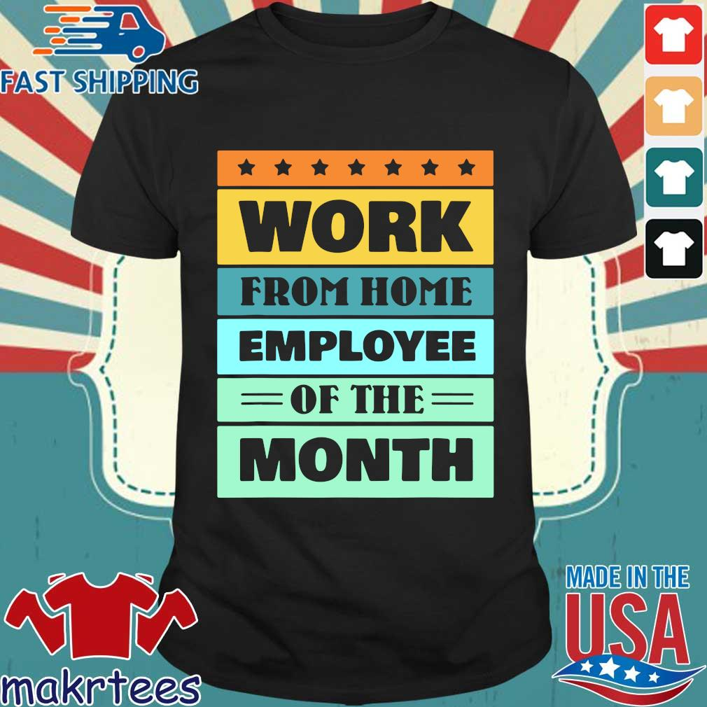 Work from home employee of the month vintage shirt
