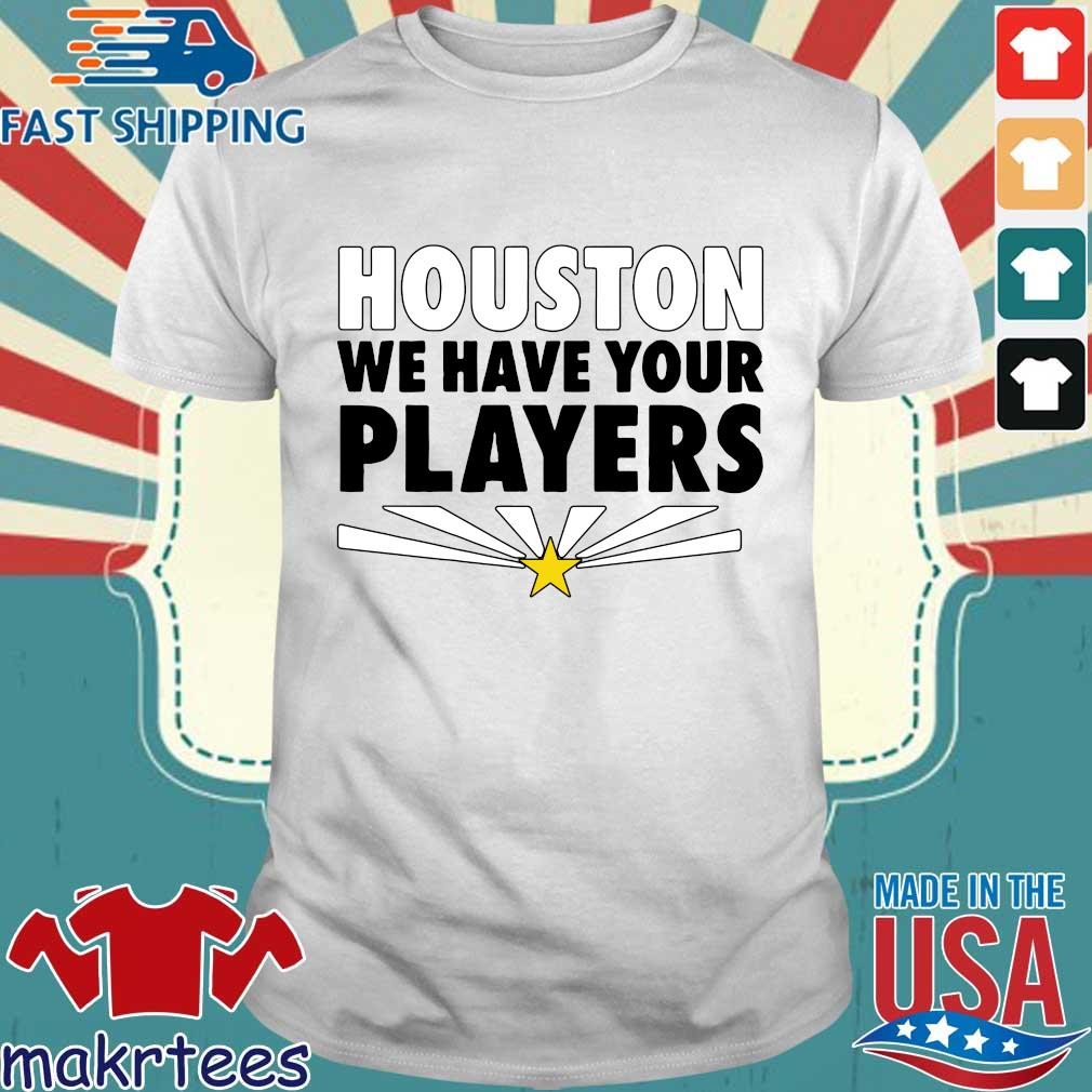 2021 Houston we have your players shirt