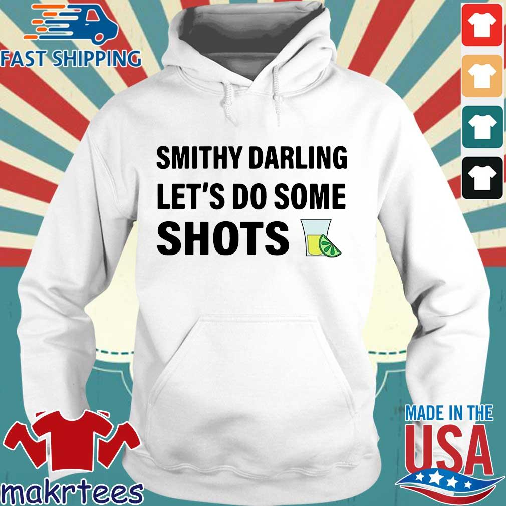 Smithy darling let's do some shots Hoodie trang