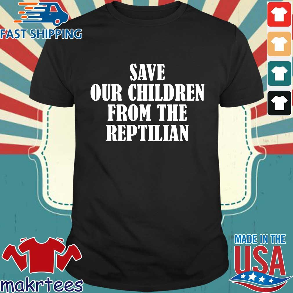 Save our children from the reptilian shirt