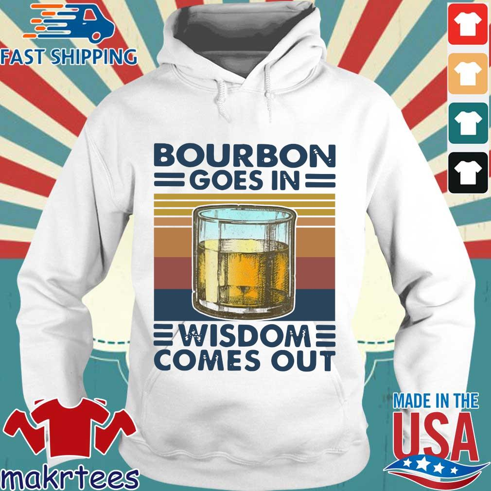 Bourbon goes in wisdom comes out vintage Hoodie trang