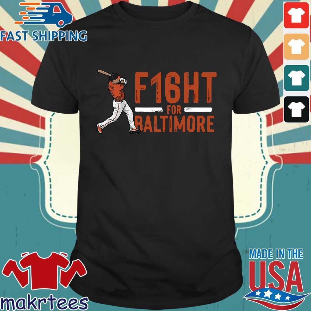F16ht for Baltimore baseball 2021 shirt