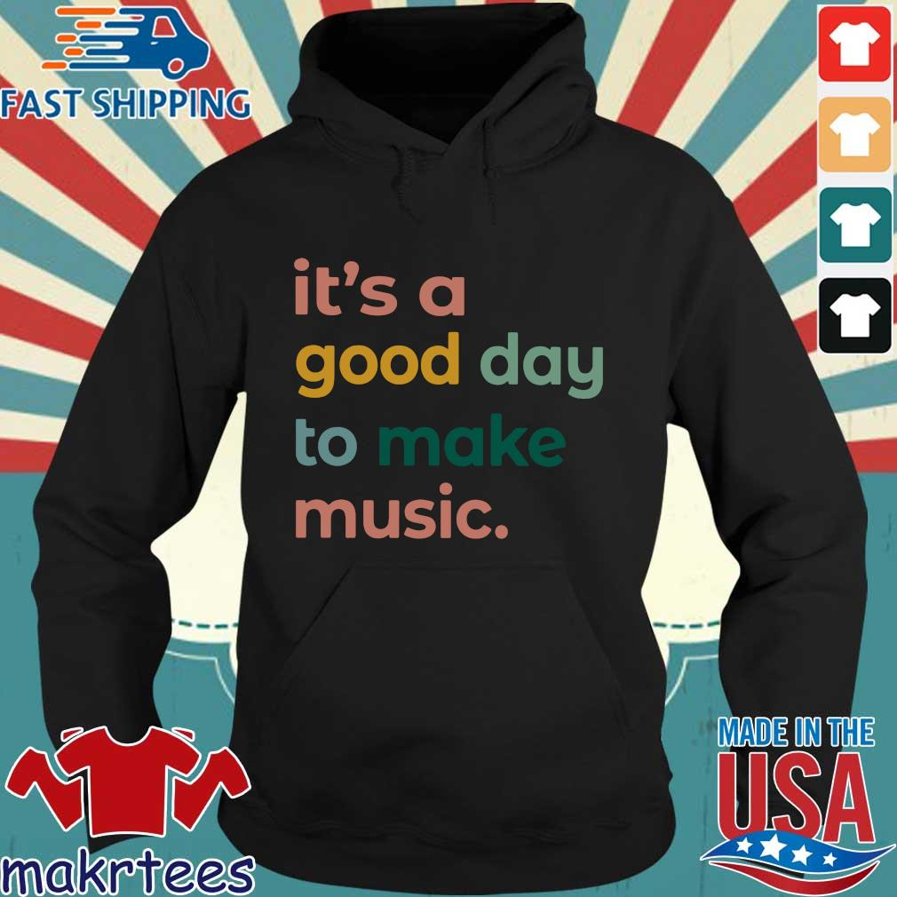 It's a good day to make music Hoodie den