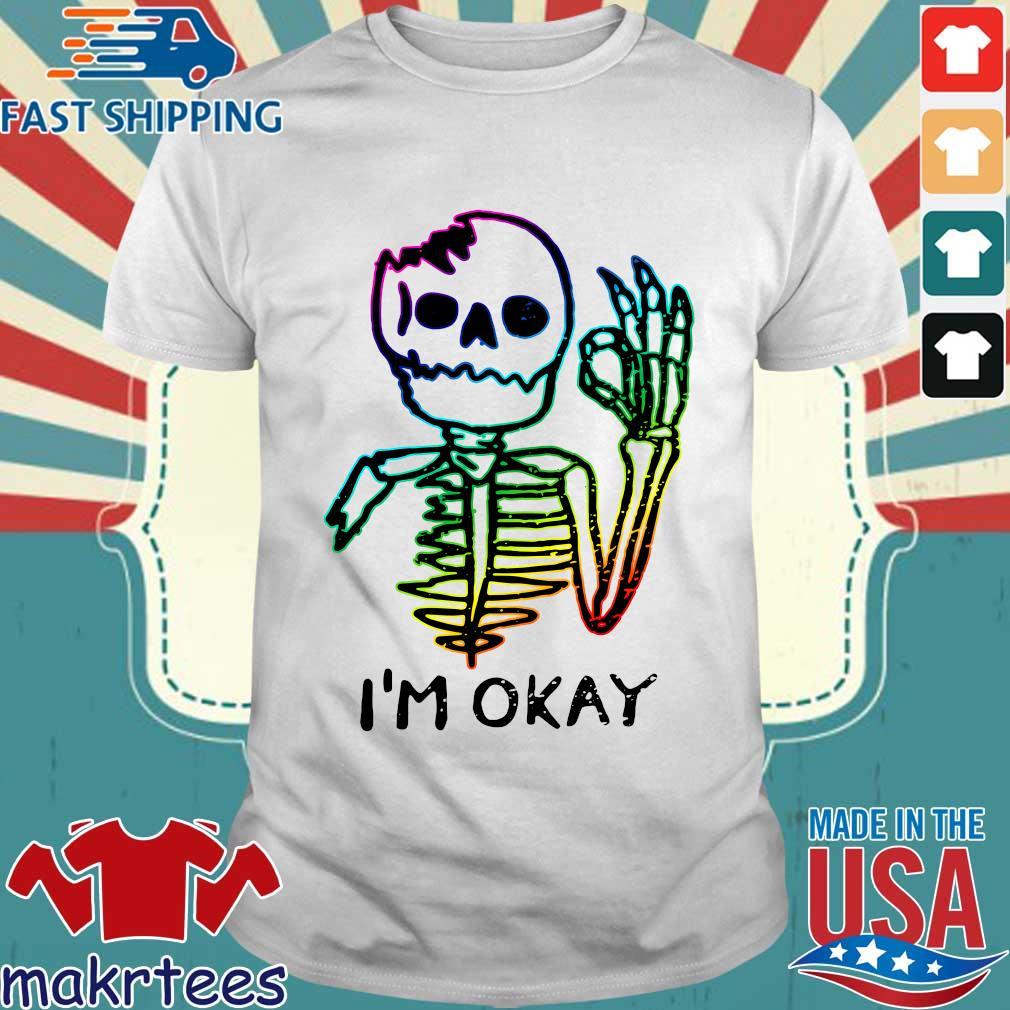 LGBT Skeleton I'm Okay 2021 shirt