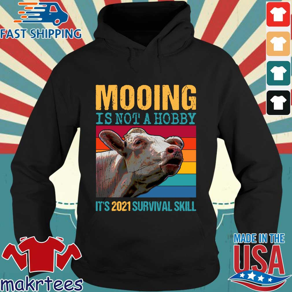 Mooing is not a hobby it's 2021 survival skill vintage Hoodie den