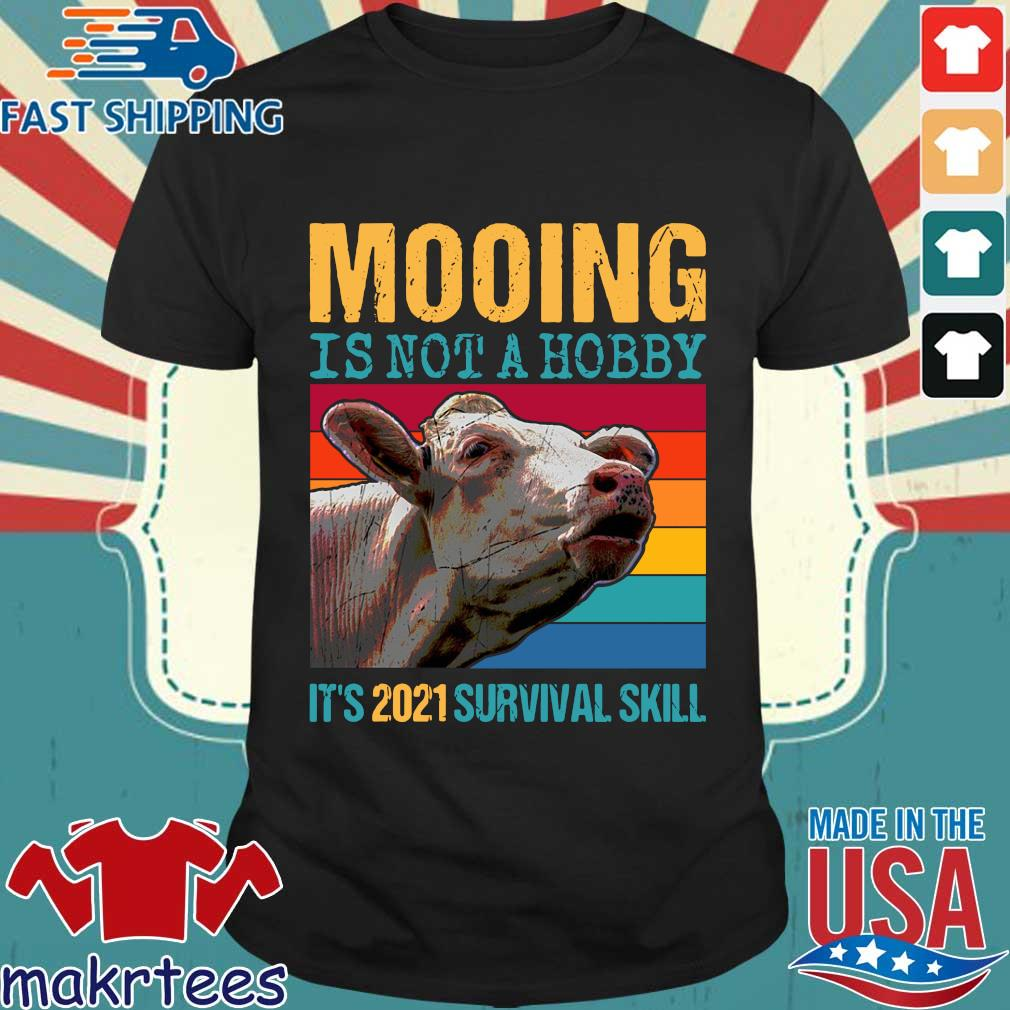 Mooing is not a hobby it's 2021 survival skill vintage shirt