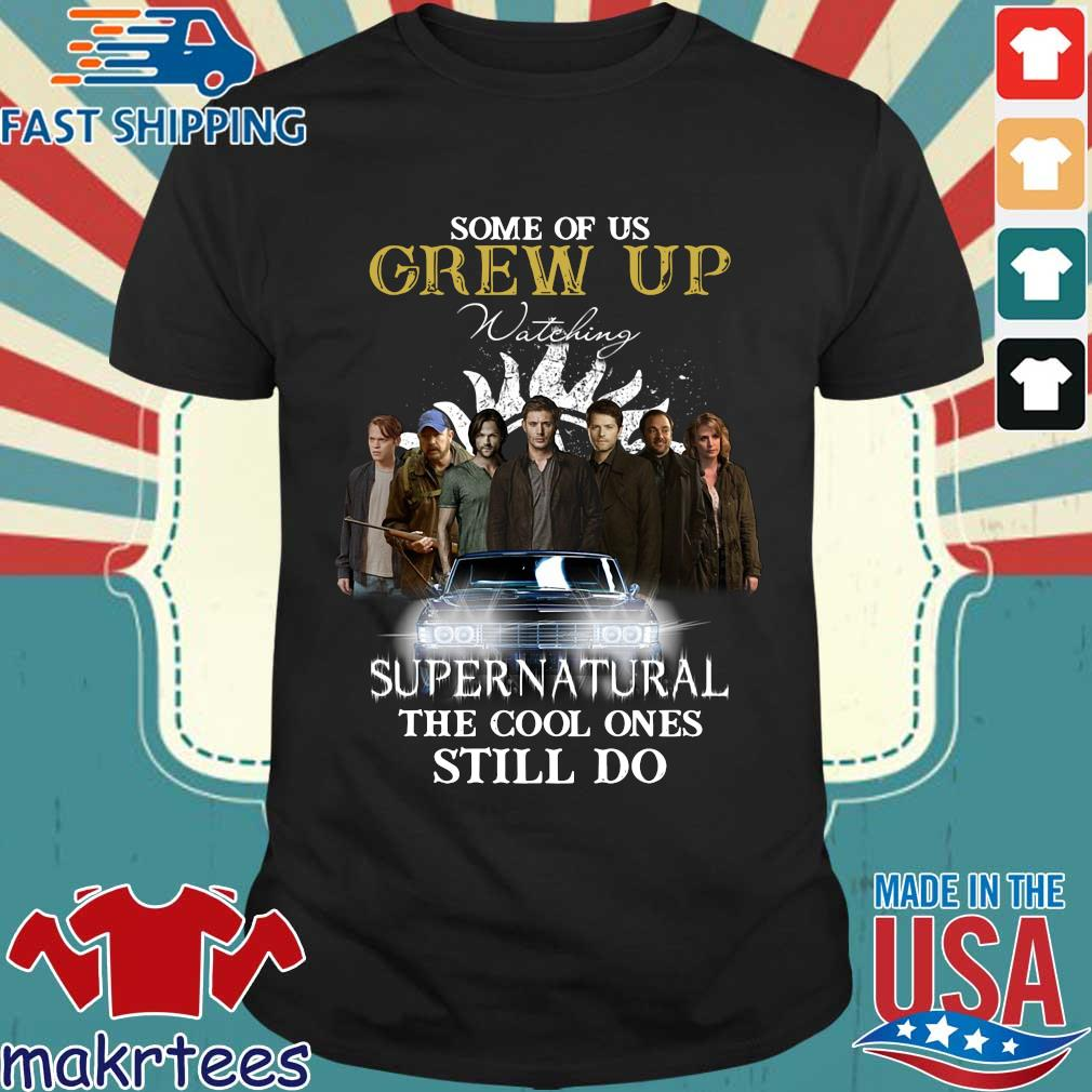 Official some of us grew up watching Supernatural the cool ones still do shirt