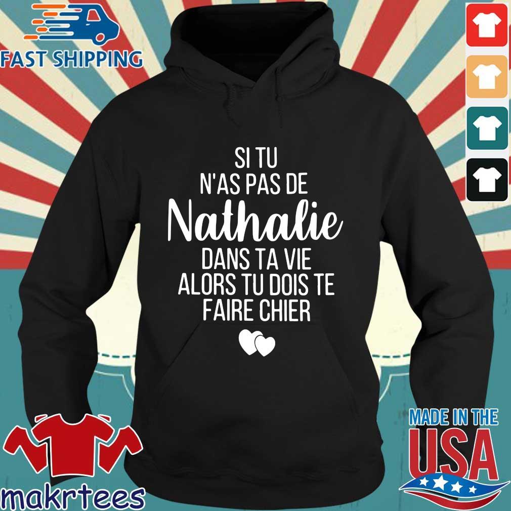 Si tu n'as pas de Nathalie dans ta vie alors tu bois te faire chier Hoodie den