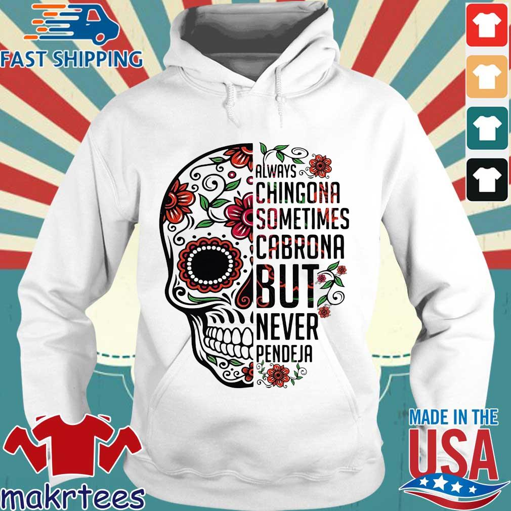 Skull always chingona sometimes cabrona but never pendeja floral Hoodie trang