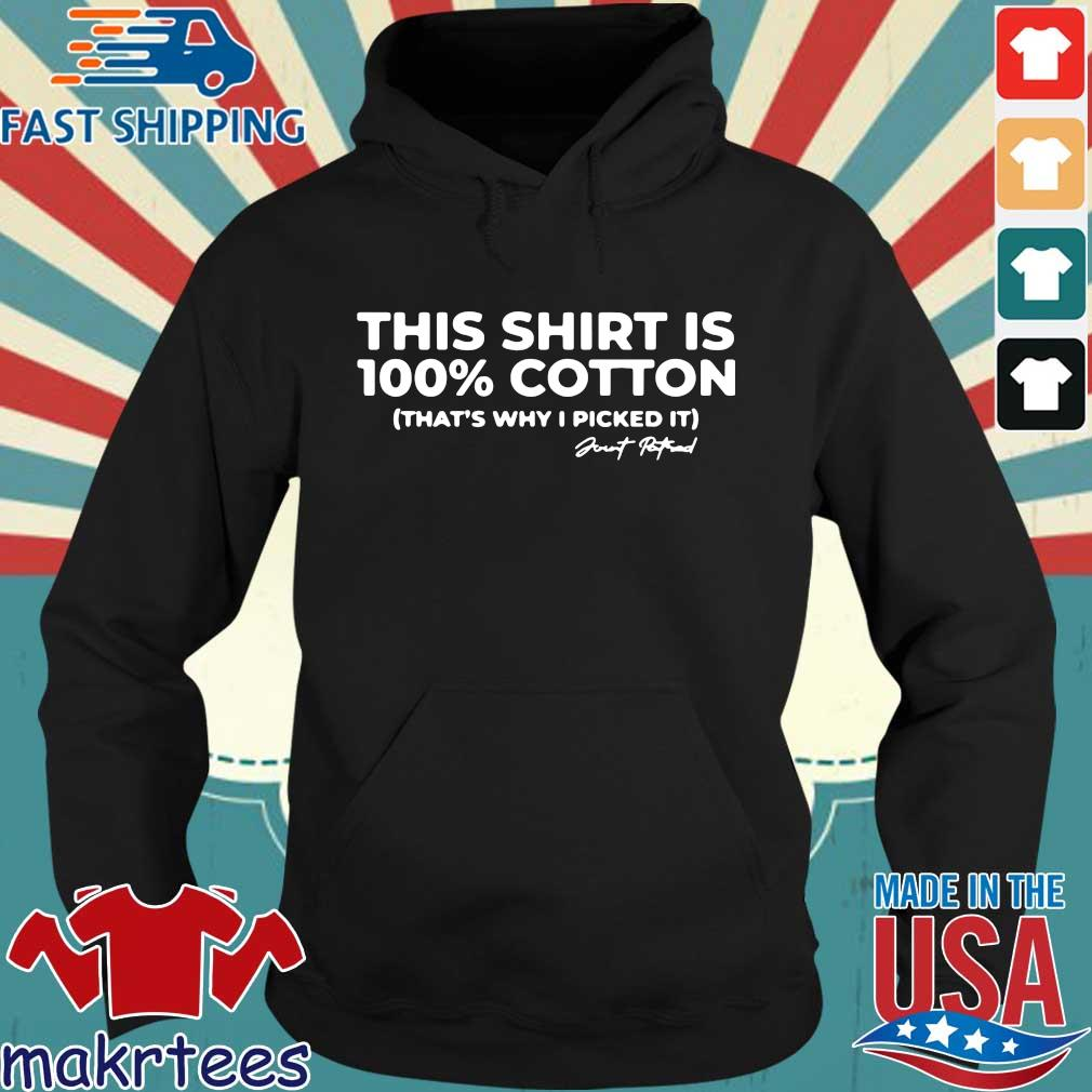 This shirt is 100 cotton that's why I picked it signature Hoodie den