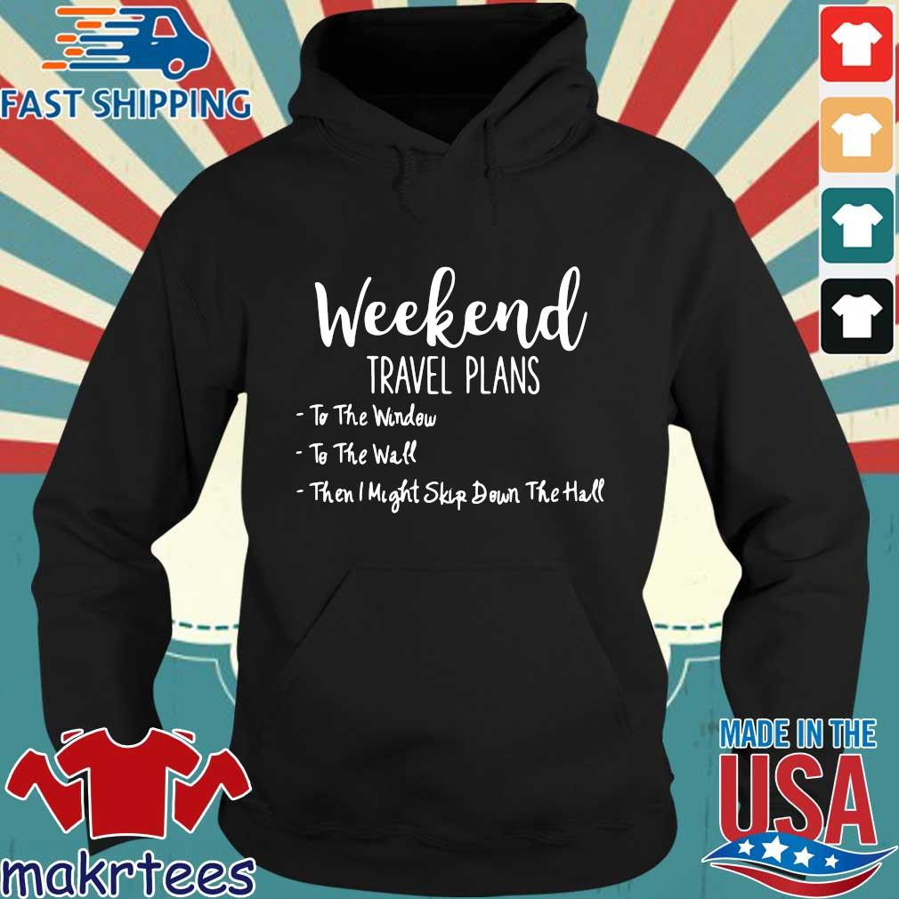 Weekend travel plans to the window to the wall Hoodie den