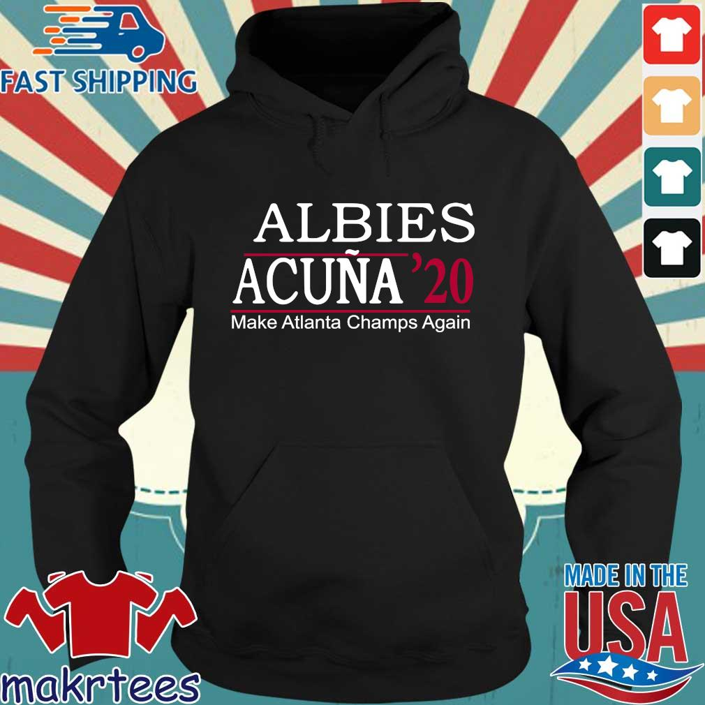 Albies acuna '20 make Atlanta Champs again 2021 Hoodie den