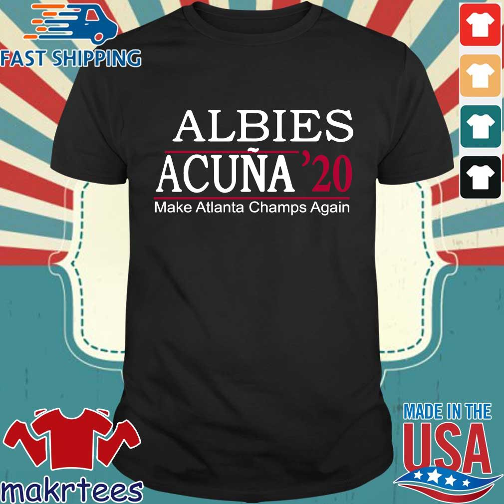 Albies acuna '20 make Atlanta Champs again 2021 shirt