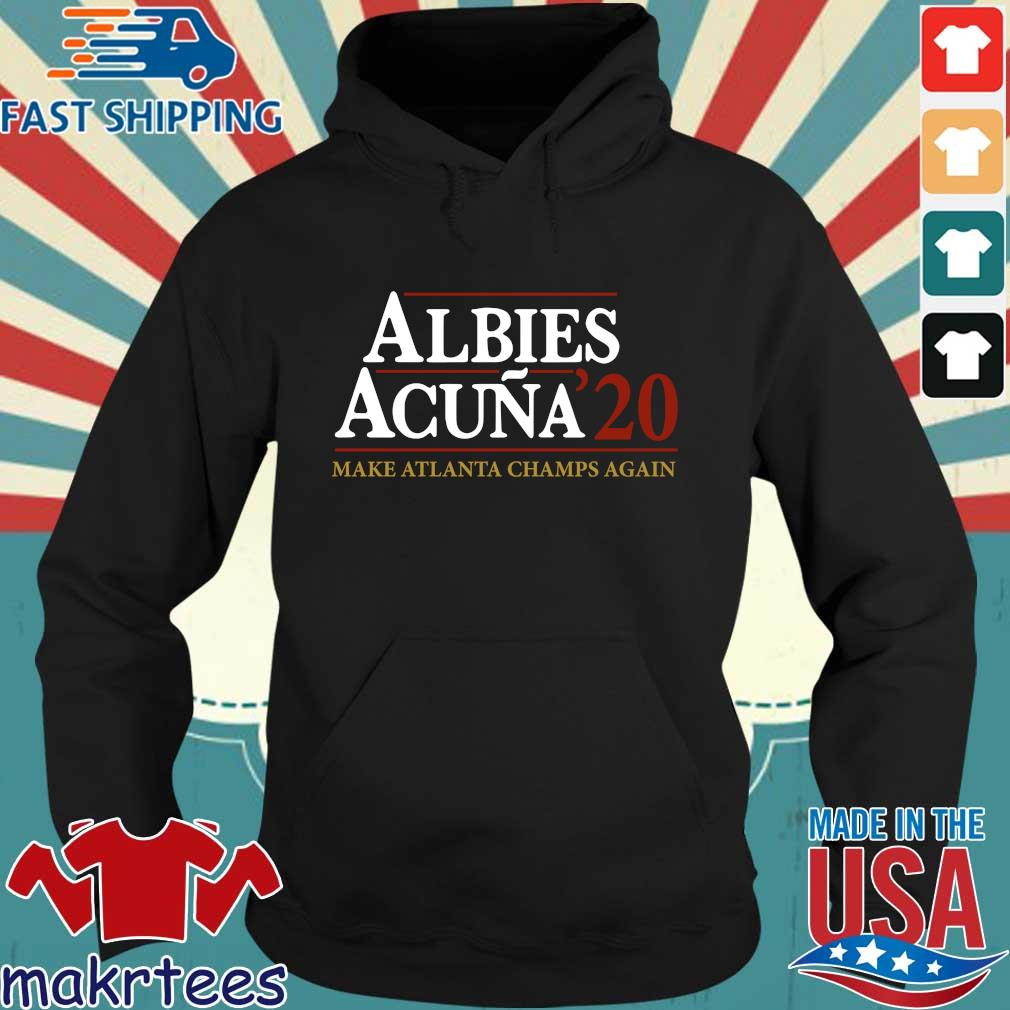 Albies acuna '20 make Atlanta Champs again Hoodie den