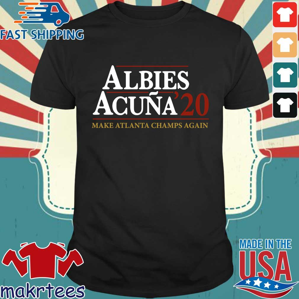 Albies acuna '20 make Atlanta Champs again shirt