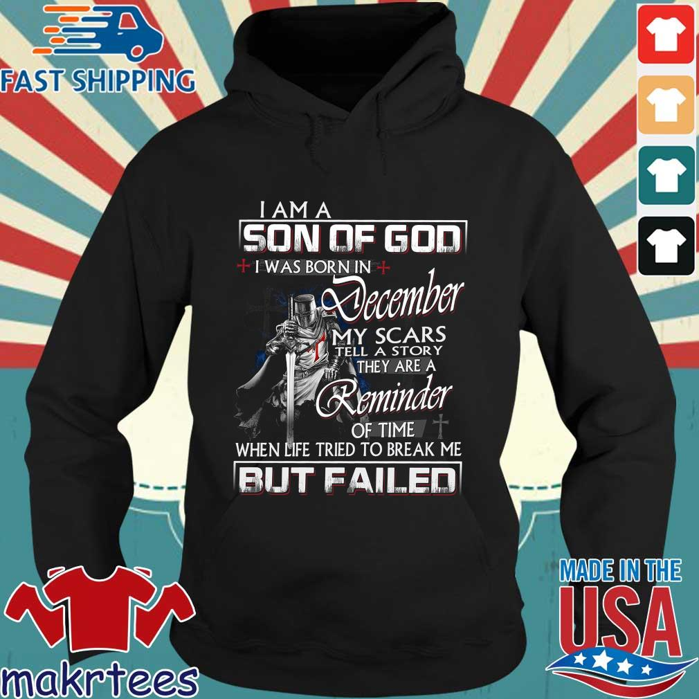 I am a son of god I was born in december my scars tell a story Hoodie den