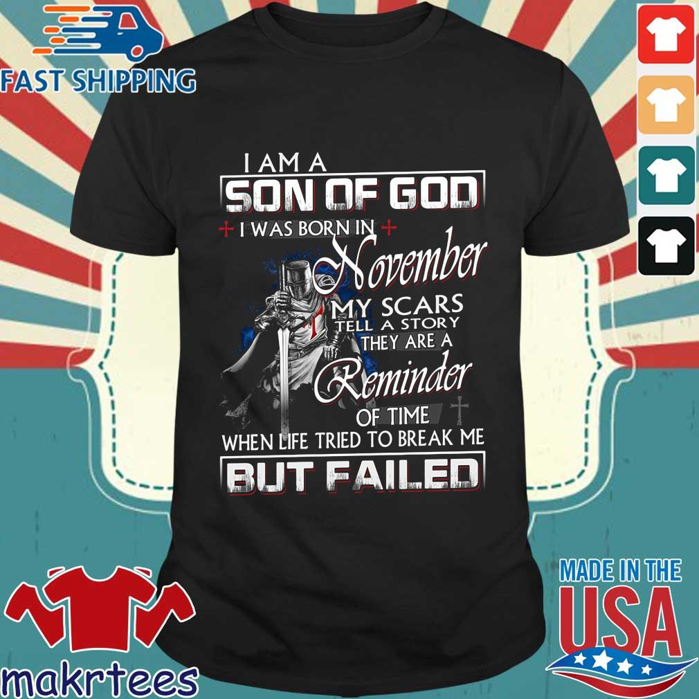 I am a son of god I was born in november my scars tell a story they are a reminder shirt