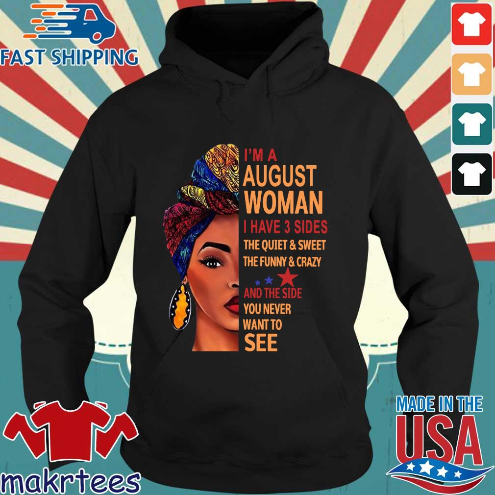 I'm august woman I have 3 sides the quiet and sweet the funny and crazy and the side Hoodie den