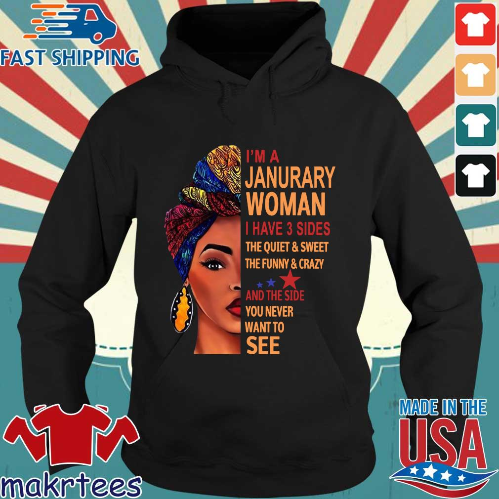 I'm january woman I have 3 sides the quiet and sweet the funny and crazy and the side Hoodie den