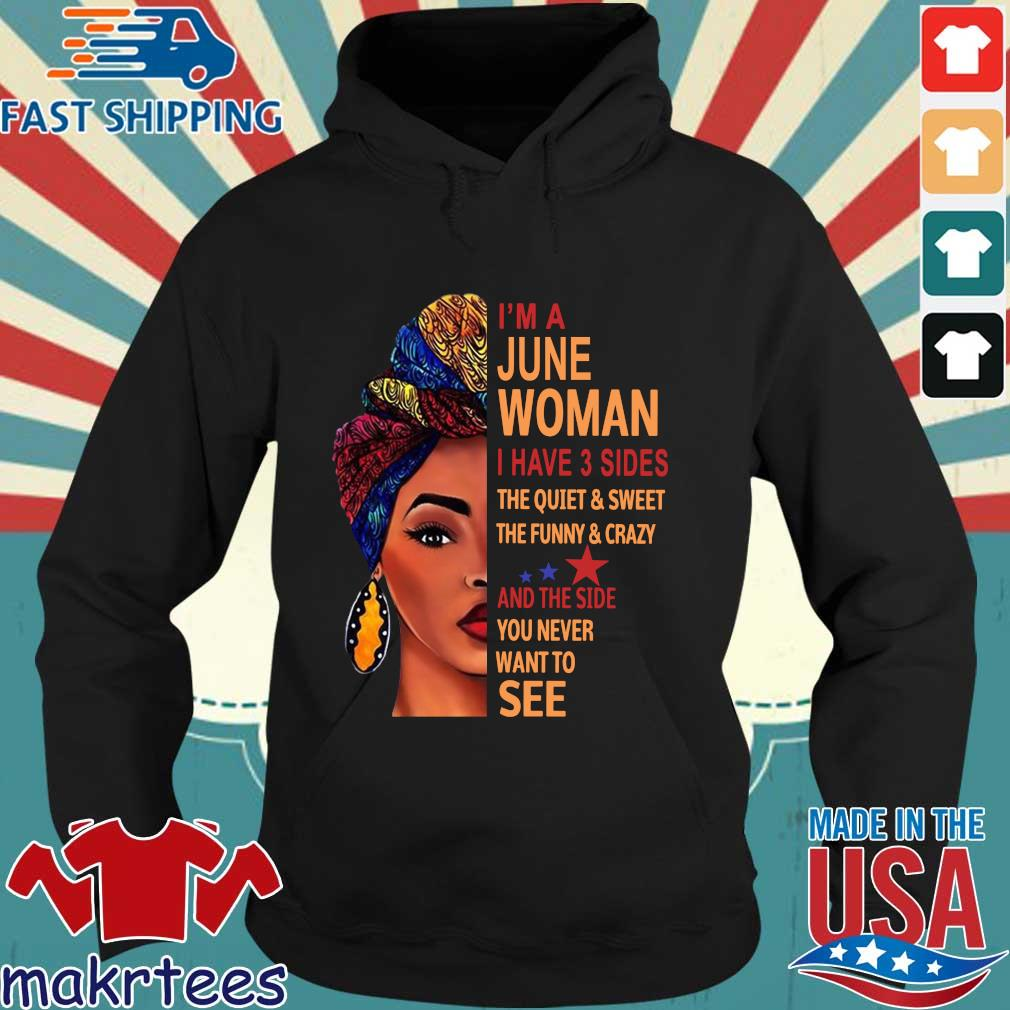 I'm june woman I have 3 sides the quiet and sweet the funny and crazy and the side Hoodie den
