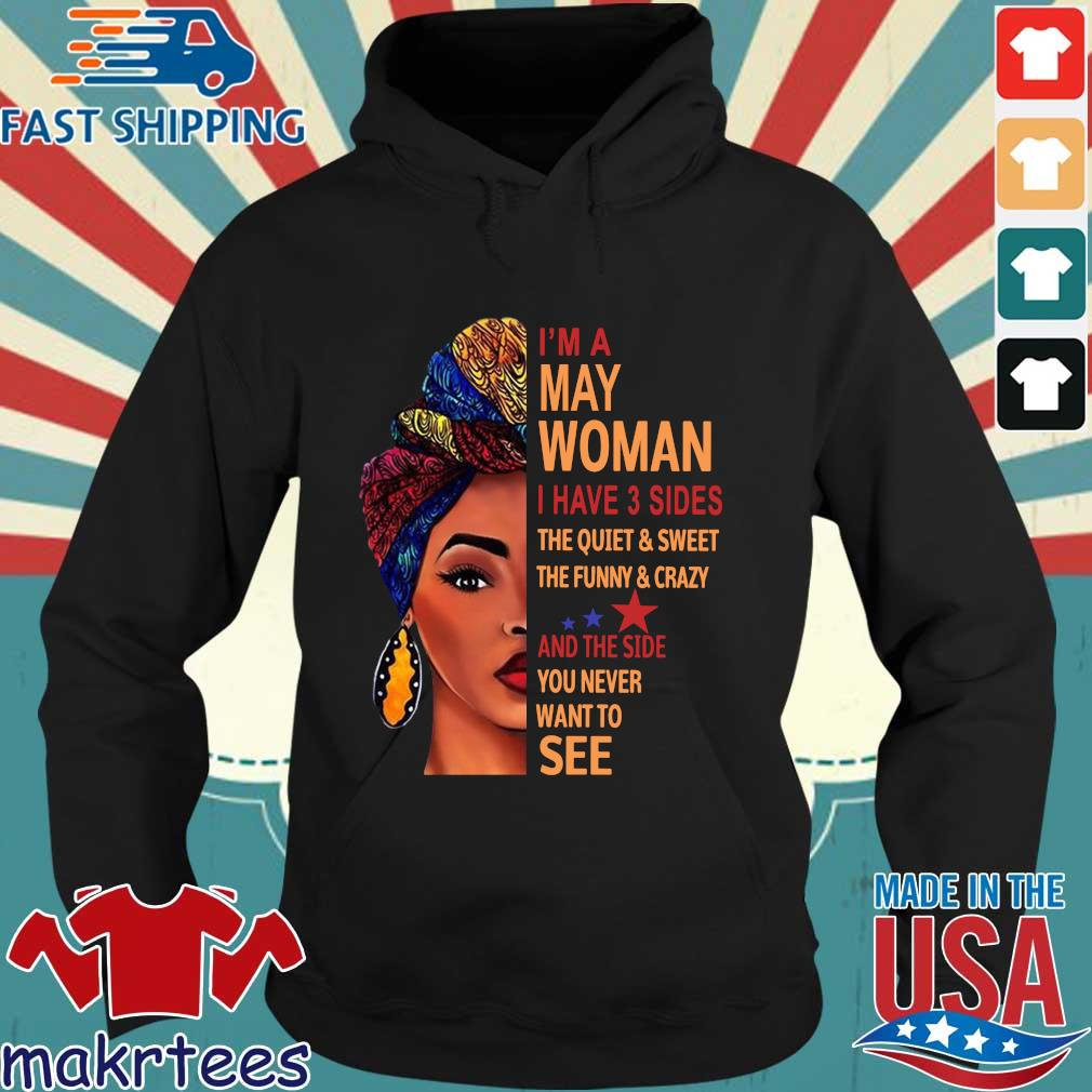 I'm may woman I have 3 sides the quiet and sweet the funny and crazy and the side Hoodie den