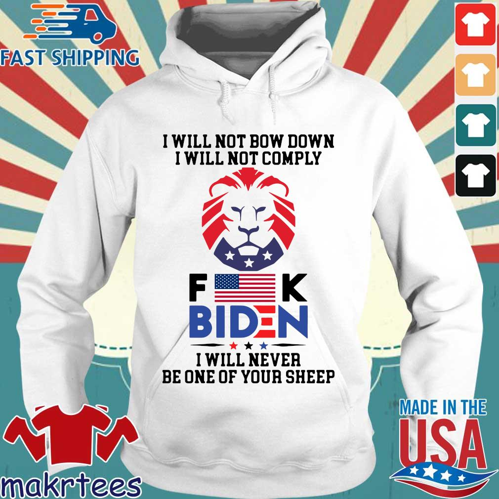 I will not bow down I will not comply Fuck Biden I will never be one your sheep Hoodie trang